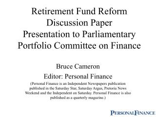Retirement Fund Reform Discussion Paper Presentation to Parliamentary Portfolio Committee on Finance