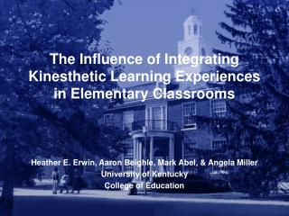 The Influence of Integrating Kinesthetic Learning Experiences in Elementary Classrooms