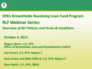 EPA's Brownfields Revolving Loan Fund Program RLF Webinar Series:  Overview of RLF Policies and Terms & Conditions