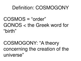 Definition: COSMOGONY