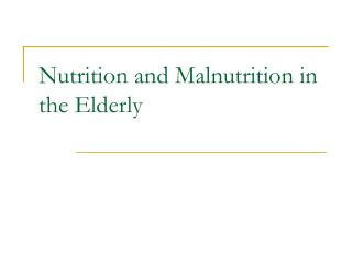 Nutrition and Malnutrition in the Elderly