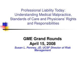 Professional Liability Today:  Understanding Medical Malpractice, Standards of Care and Physicians' Rights and Responsib