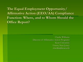 The Equal Employment Opportunity/ Affirmative Action (EEO/AA) Compliance Function: Where, and to Whom Should the Office