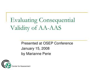 Evaluating Consequential Validity of AA-AAS