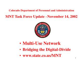 Multi-Use Network Bridging the Digital-Divide www.state.co.us/MNT