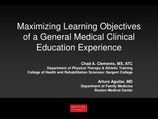 Maximizing Learning Objectives of a General Medical Clinical Education Experience