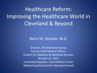 Healthcare Reform: Improving the Healthcare World in Cleveland & Beyond