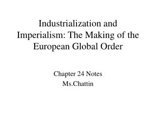 Industrialization and Imperialism: The Making of the European Global Order