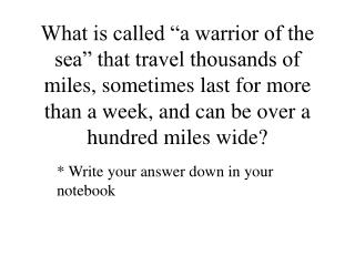 * Write your answer down in your notebook