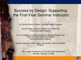 Success by Design: Supporting   the First-Year Seminar Instructor