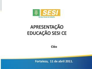 APRESENTAÇÃO  EDUCAÇÃO SESI CE