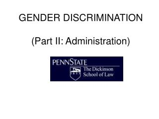 GENDER DISCRIMINATION (Part II: Administration)