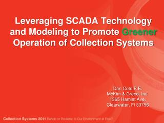 Leveraging SCADA Technology and Modeling to Promote  Greener  Operation of Collection Systems