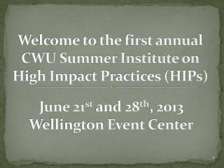 Welcome to the first annual CWU Summer Institute on High Impact Practices (HIPs)