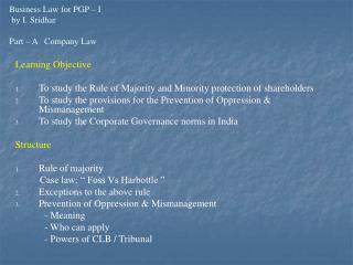 Business Law for PGP – I   by I. Sridhar Part – A   Company Law