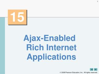 Ajax-Enabled Rich Internet Applications
