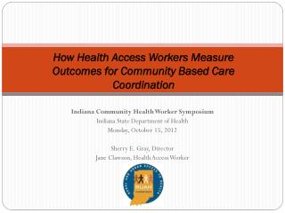 How Health Access Workers Measure Outcomes for Community Based Care Coordination