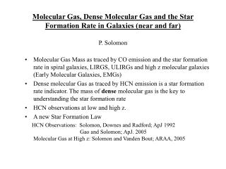 Molecular Gas, Dense Molecular Gas and the Star Formation Rate in Galaxies (near and far)  P. Solomon