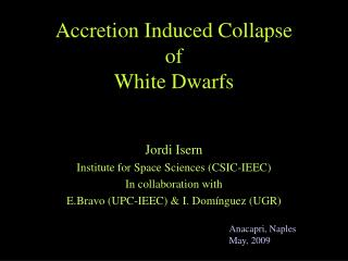 Accretion Induced Collapse of  White Dwarfs