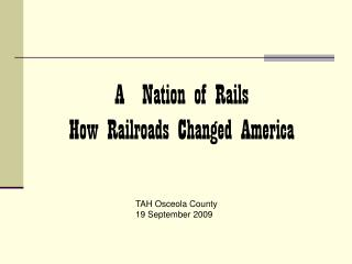 A  Nation of Rails How  Railroads Changed America