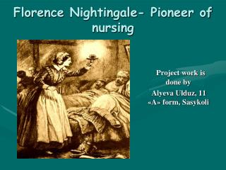 Florence  Nightingale - Pioneer  of nursing