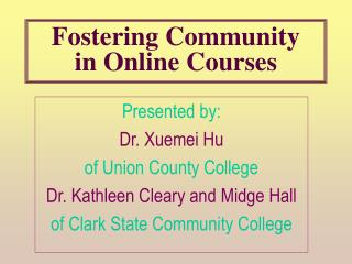 Fostering Community  in Online Courses