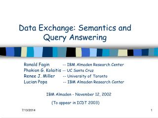 Data Exchange: Semantics and Query Answering