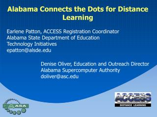 Earlene Patton, ACCESS Registration Coordinator Alabama State Department of Education Technology Initiatives epatton@al