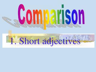 1. Short adjectives