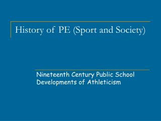 History of PE (Sport and Society)