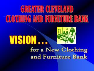 GREATER CLEVELAND CLOTHING AND FURNITURE BANK