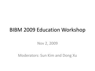 BIBM 2009 Education Workshop