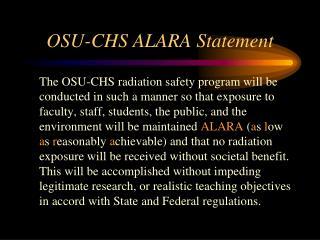 OSU-CHS ALARA Statement