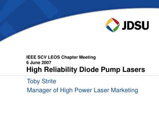 IEEE SCV LEOS Chapter Meeting 6 June 2007  High Reliability Diode Pump Lasers