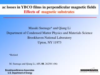 Masaki Suenaga* and Qiang Li Department of Condensed Matter Physics and Materials Science Brookhaven National Laboratory