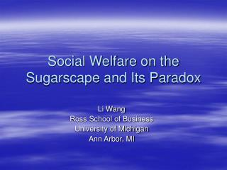 Social Welfare on the Sugarscape and Its Paradox