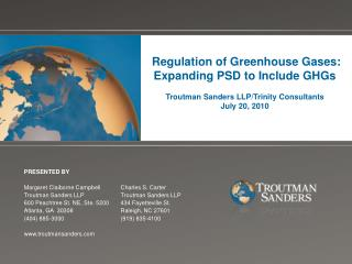 Regulation of Greenhouse Gases: Expanding PSD to Include GHGs Troutman Sanders LLP/Trinity Consultants July 20, 2010