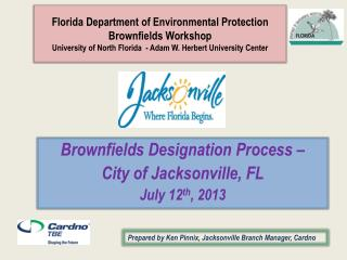 Florida Department of Environmental Protection Brownfields Workshop University of North Florida  - Adam W. Herbert Univ