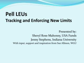Pell LEUs  Tracking and Enforcing New Limits