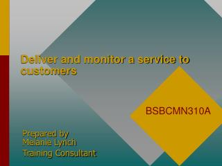 Deliver and monitor a service to customers