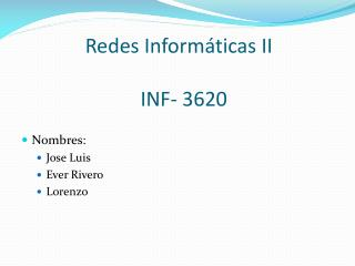 Redes Informáticas II   INF- 3620
