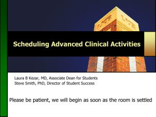 Scheduling Advanced Clinical Activities