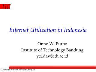 Internet Utilization in Indonesia