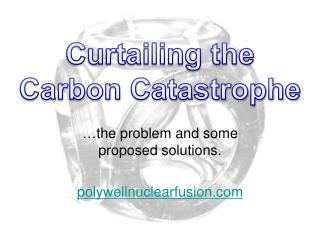 Curtailing the  Carbon Catastrophe