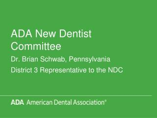 ADA New Dentist Committee