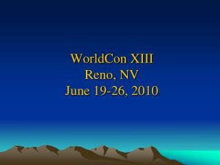 WorldCon XIII Reno, NV June 19-26, 2010