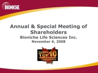 Annual & Special Meeting of Shareholders                      Bioniche Life Sciences Inc. November 6, 2008