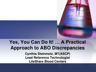Yes, You Can Do It! … A Practical Approach to ABO Discrepancies