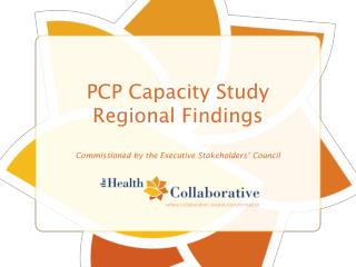 PCP Capacity Study Regional Findings Commissioned by the Executive Stakeholders' Council