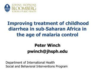 Improving treatment of childhood diarrhea in sub?Saharan Africa in the age of malaria control
